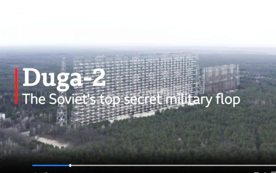 BBC Video On The Duga-2 Radar System in The Woods of Chernobyl